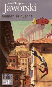 Roman Fantasy Gagner la Guerre Jean-Philippe Jaworski